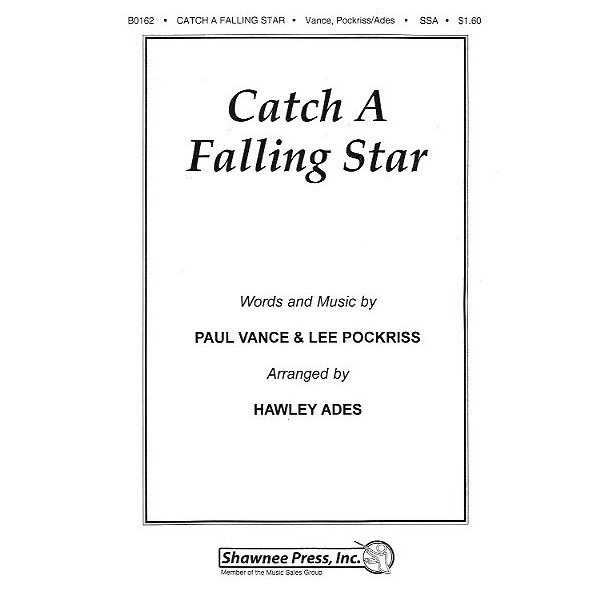 Paul Vance/Lee Pockriss: Catch A Falling Star (SSA)