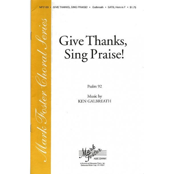 Galbreath: Give Thanks, Sing Praise (Psalm 92) For Soprano, Alto, Tenor And Bass & Horn