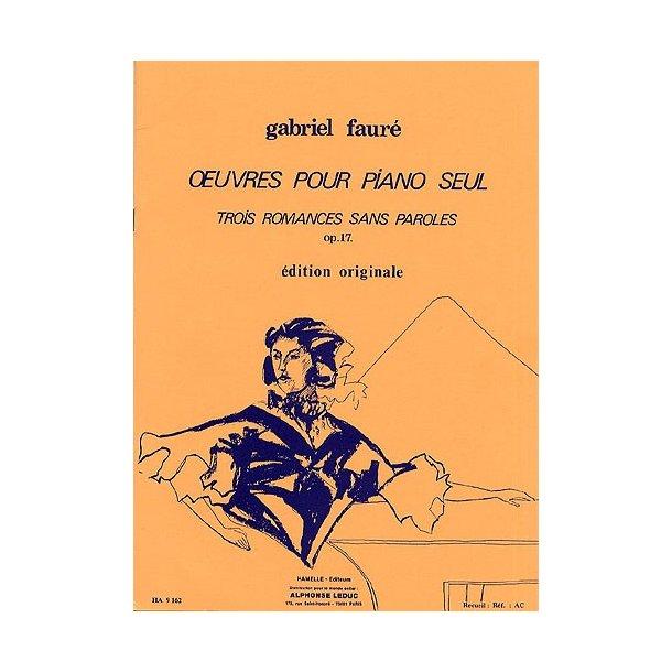 Gabriel Faure: Trois Romances Sans Paroles Op.17
