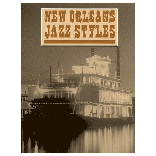 New Orleans Jazz Styles (Complete Edition)