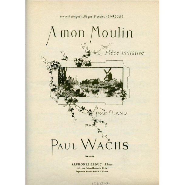 Paul Wachs: A mon Moulin (Piano solo)