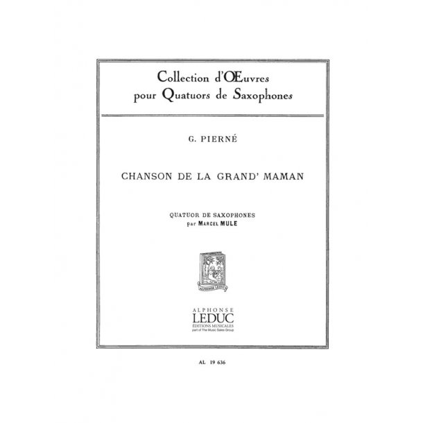 Gabriel Pierné: Chanson de la Grand'Maman Op.3, No.2 (Saxophones 4)