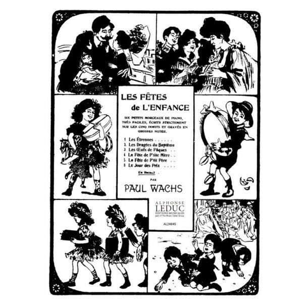 Paul Wachs: Les Fêtes de l'Enfance (Piano solo)