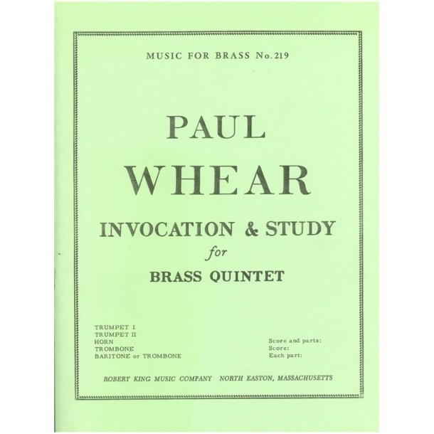 Paul W. Whear: Invocation and Study (Quintet-Brass)