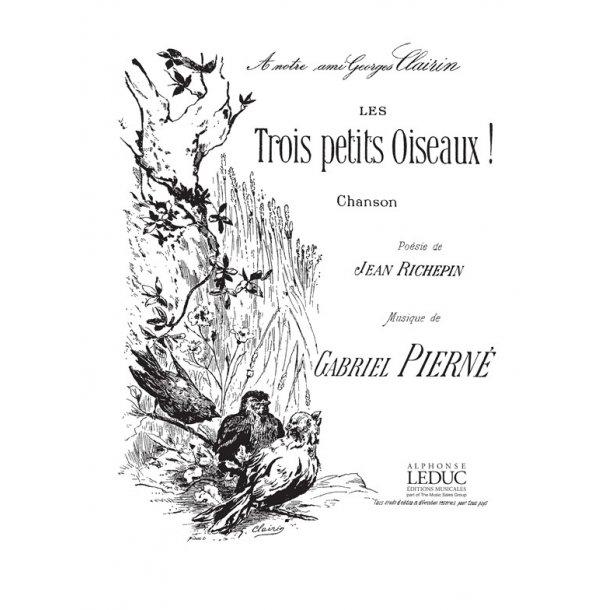 Gabriel Pierné: Les Trois petits Oiseaux (sop/ten) (Voice & Piano)