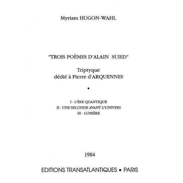 Myriam Hugon-Wahl: 3 Poèmes D'Alain Suied : Tripyque
