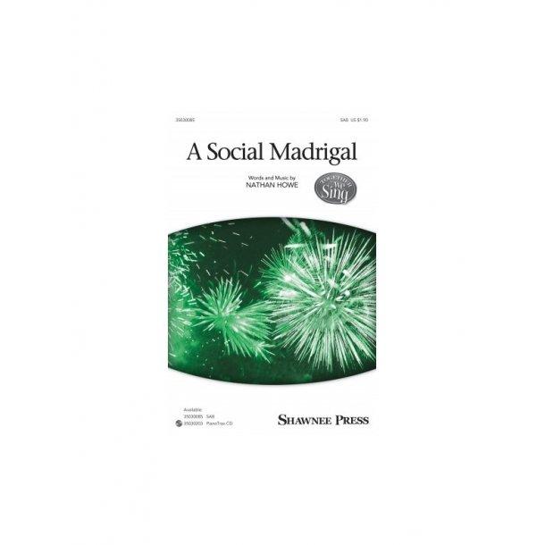 Nathan Howe: A Social Madrigal (SAB)