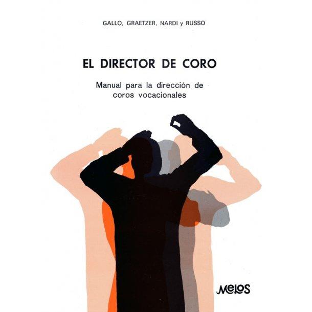 Gallo/Gratzer Director Del Coro Chor