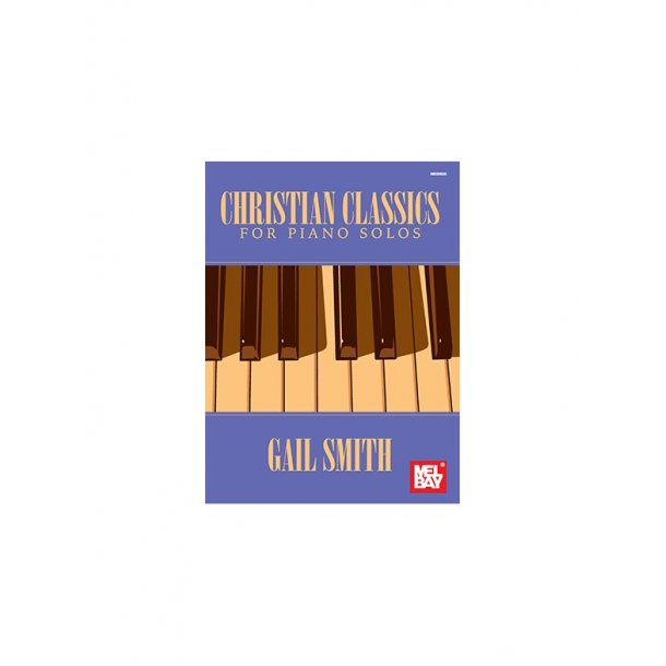 Gail Smith: Christian Classics For Piano Solo