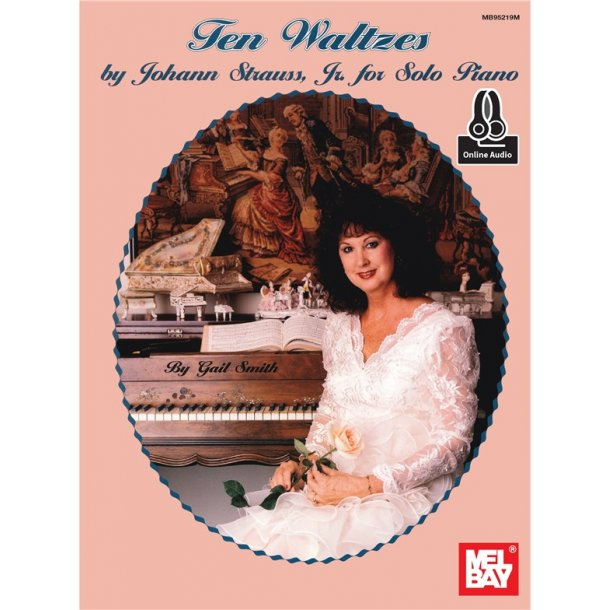 Gail Smith: Ten Waltzes By Johann Strauss, Jr.