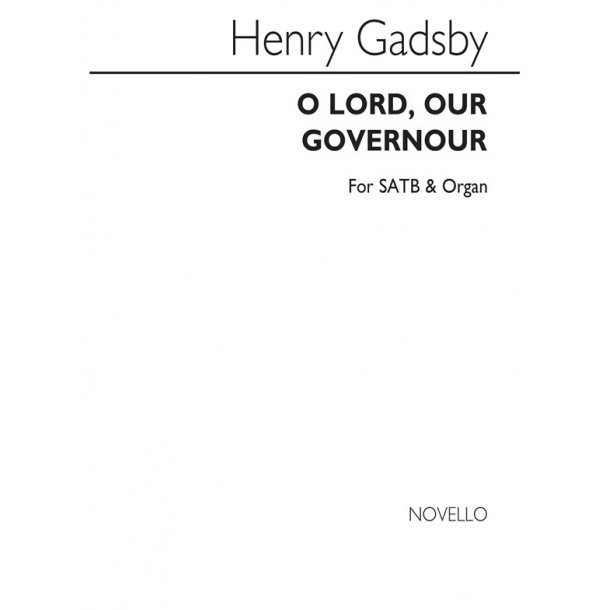Gadsby, H O Lord, Our Governour Satb
