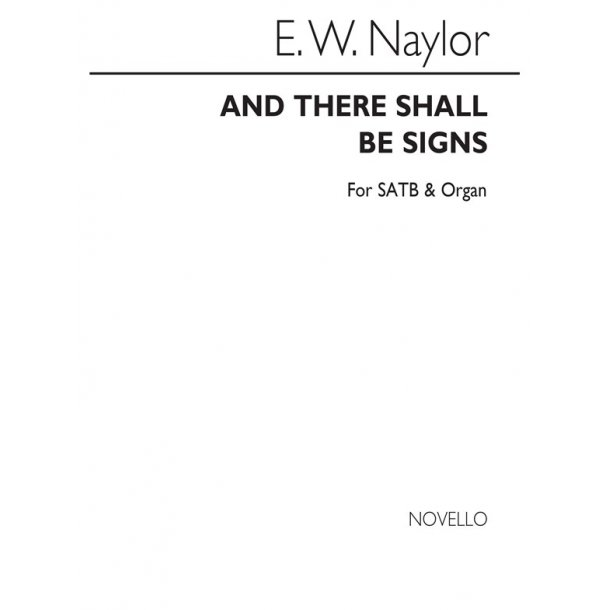 NAYLOR AND THERE SHALL BE SIGNS SATB/ORGAN