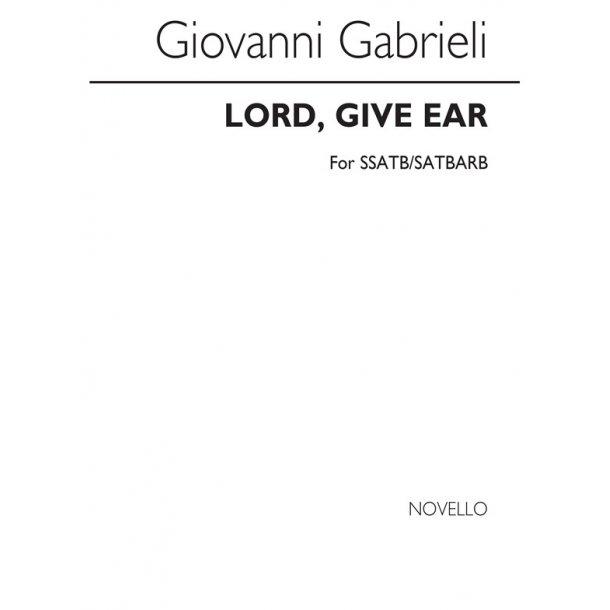 Gabrieli, G Lord, Give Ear Double Choir (Ssatb,satbarb)