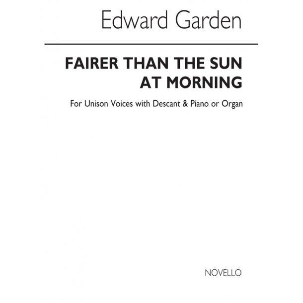 Garden, E Fairer Than The Sun At Morning Unison/Descant/Organ