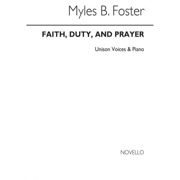 Myles B. Foster: Faith, Duty And Prayer Unison/Organ