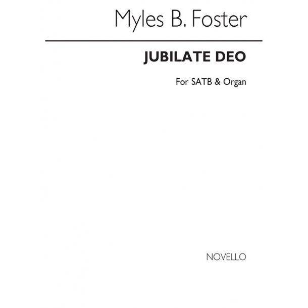 Myles B. Foster: Jubilate Deo Satb/Organ