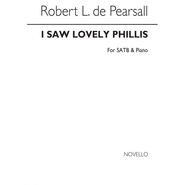 Pearsall, R  I Saw Lovely Phillis  Satb/Pf