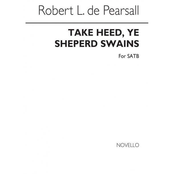 Pearsall Take Heed Ye Shepherd Swains Satb