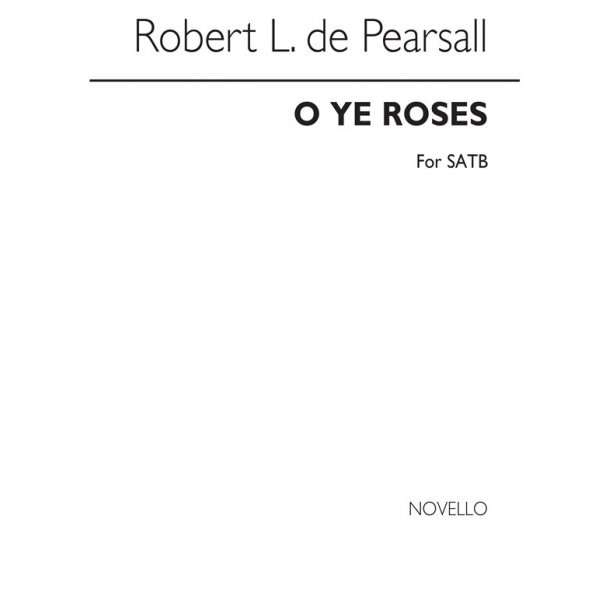 Pearsall O Ye Roses Satb