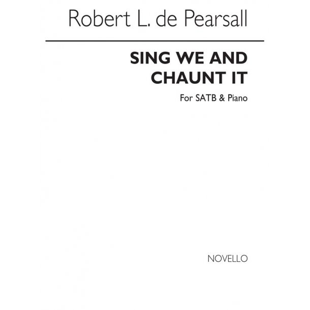Pearsall, R  Sing We And Chaunt It  Satb/Pf
