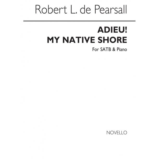 Pearsall, R  Adieu! My Native Shore  Satb/Pf