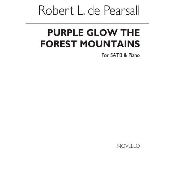 Pearsall, R  Purple Glow The Forest Mountains  Satb/Pf