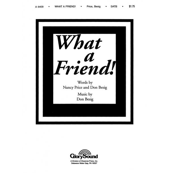 Nancy Price And Don Besig: What A Friend! (SATB)