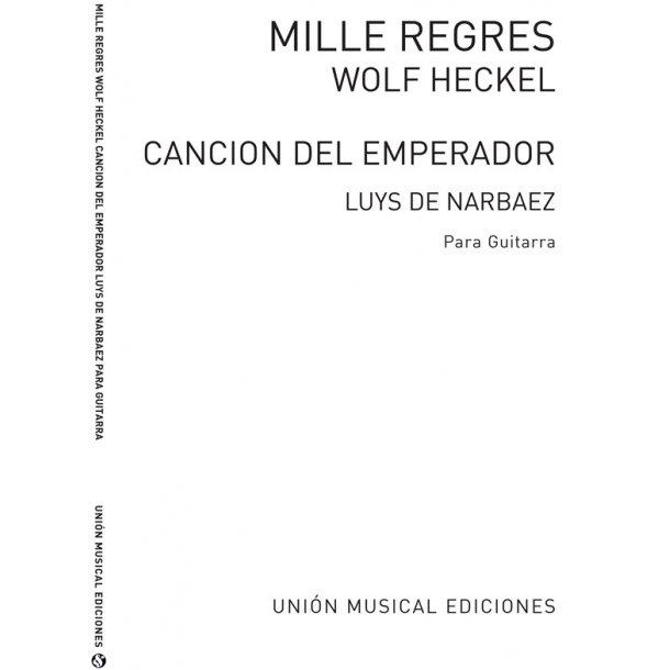 Narvaez: Cancion Del Emperador (Narvaez) y Mille Regres (Heckel) (Azpiazu) for Guitar