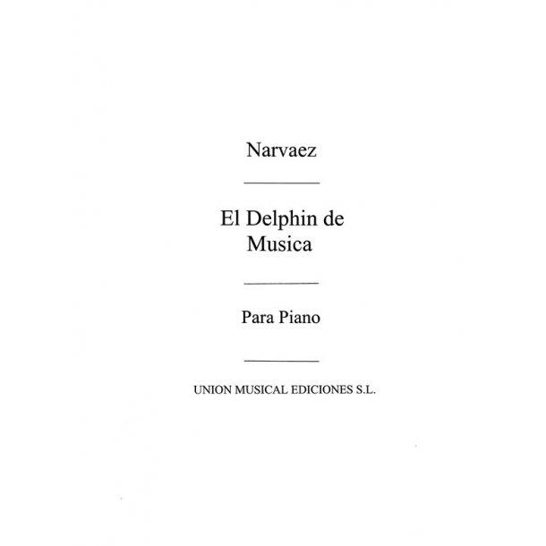 Narvaez: El Delphin De Musica (ColecciondeVihuelistasEspanolesdelSiglo XVI) Transcrip. Torner for Piano